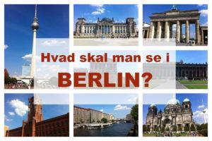Hvad skal man se i Berlin