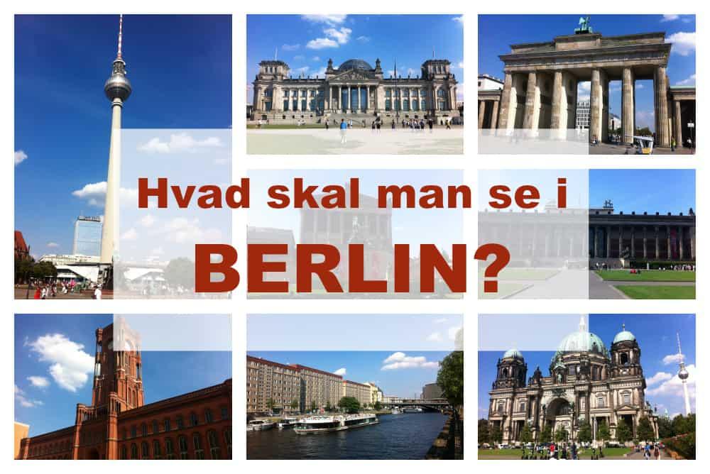 Berlin guide: Hvad skal man se i Berlin?